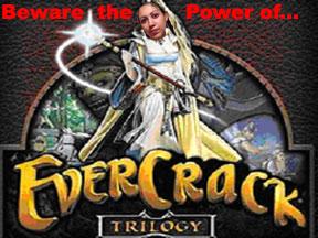 EverCrack's Power Compels You!