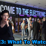 What To Watch At E3 2013