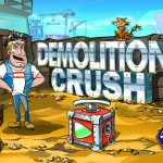Demolition Crush: Blowing Stuff Up Real Good