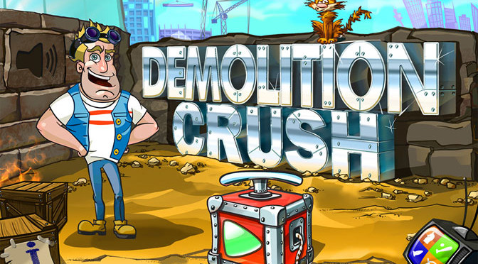 Demolition Crush: Blowing Stuff Up Real Good