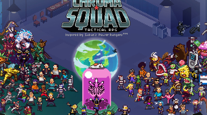 Powering Up the Chroma Squad