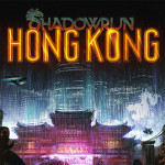 Entering the Shadows with Shadowrun: Hong Kong