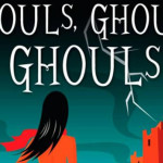 More Ghostly Adventures with Ghouls, Ghouls, Ghouls