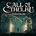 First Screens for Call of Cthulhu: The Official Video Game Revealed