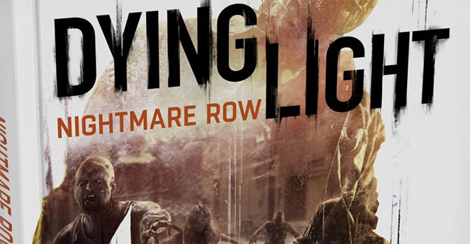 Exploring Harran in the Dying Light Nightmare Row Novel