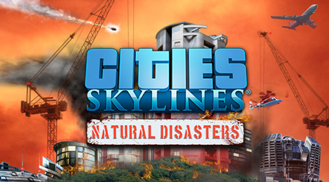 Natural Disasters Added To Cities: Skylines