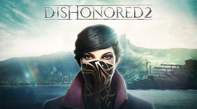 Dishonored 2 Battles into Stores