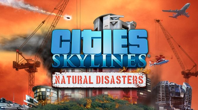 Trailer: Cities: Skylines Natural Disaster Dev Diary