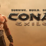 Craft, Build, and Conquer in Conan Exiles Early Access