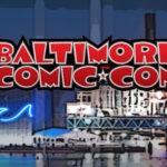 Baltimore Comic-Con Comes Roaring Back In September