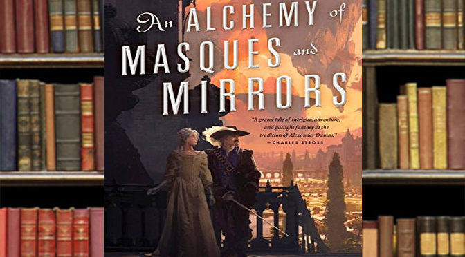 Steampunk Success with An Alchemy of Masques and Mirrors