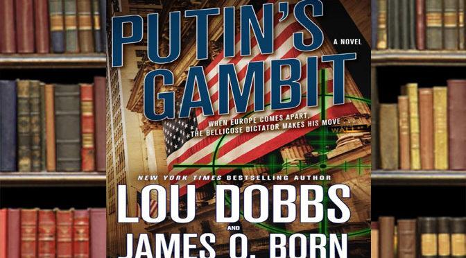 Ripped From Headlines: Putin's Gambit Military Thriller