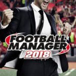 Football Manager 2018 Reveals New Features