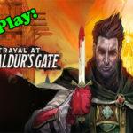 Let's Play: Betrayal at Baldur's Gate