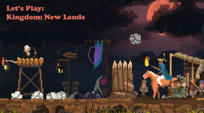 Let's Play Kingdom: New Lands