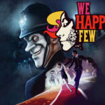 Delayed We Happy Few Game Reveals First Playable Female Character