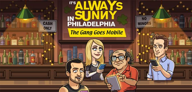 It's Always Sunny in Philadelphia Getting Mobile Game
