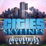 Cities: Skylines Adds Industries DLC