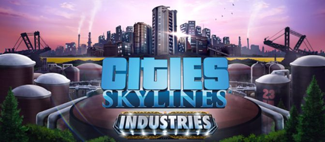 Cities: Skylines Adds Industries DLC
