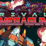 Rival Megagun Shoots to PlayStation and PC