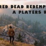 The Game Red Dead Redemption 2 – A Player Review