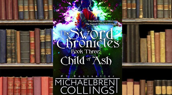 Child of Ash Ends Amazing Sword Chronicle Trilogy