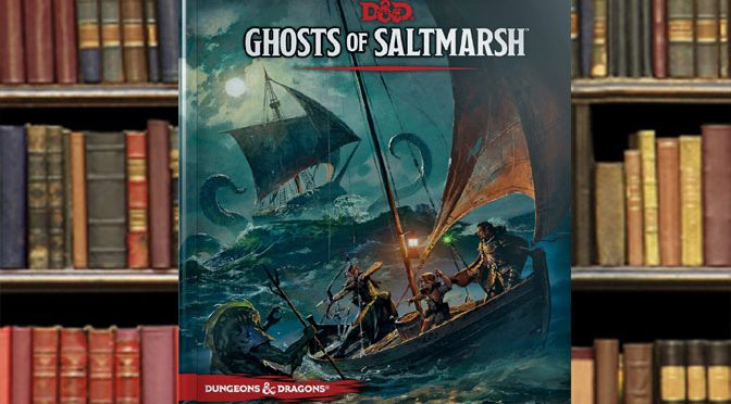 Adventure on The High Seas With Ghosts of Saltmarsh