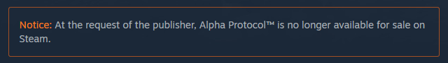 Steam's Alpha Protocol takedown notice.