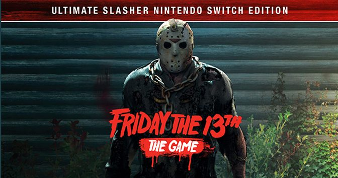 Friday the 13th Game Slashing to Switch
