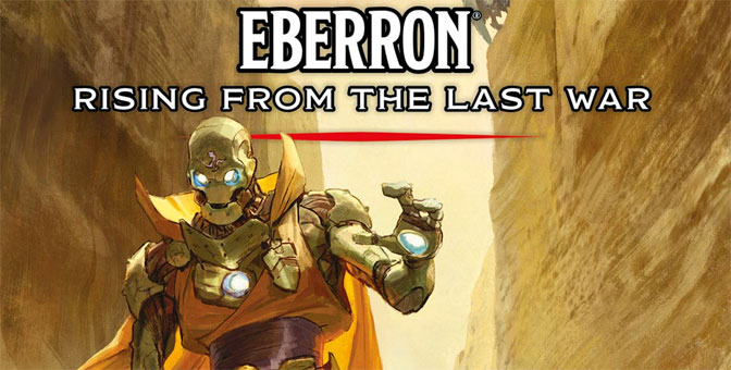 Magic and Marks Overflow with Adventure in Eberron Campaign Setting