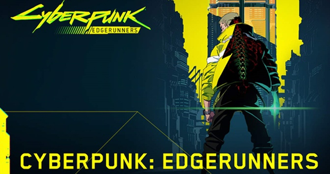 Cyberpunk 2077 Getting Cyberpunk: Edgerunners Anime Show on Netflix