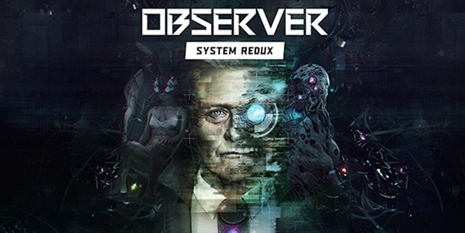 Observer: System Redux Getting Ready For PlayStation 5, New Xbox Release