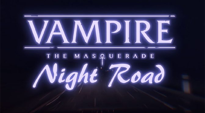 Driving an Epic Tale in Vampire the Masquerade Night Road