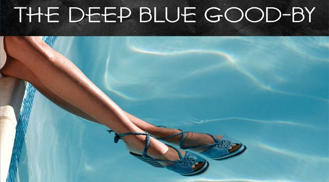 The Deep Blue Good By Novel Offers Classic Adventure